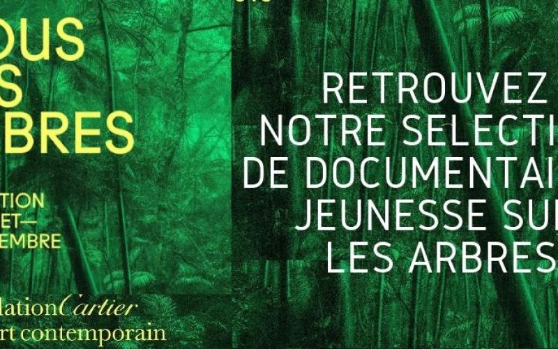 nous les arbres exposition cartier paris documentaires jeunesse